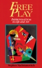 Free Play : Improvisation in Life and Art - eBook