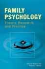 Family Psychology: Theory, Research, and Practice : Theory, Research, and Practice - eBook