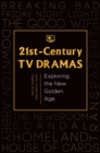 21st-Century TV Dramas: Exploring the New Golden Age - eBook