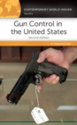 Gun Control in the United States: A Reference Handbook, 2nd Edition - eBook