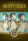 The World of Ancient Greece: A Daily Life Encyclopedia [2 volumes] - eBook