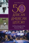 50 Events That Shaped African American History: An Encyclopedia of the American Mosaic [2 volumes] - eBook