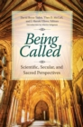 Being Called: Scientific, Secular, and Sacred Perspectives : Scientific, Secular, and Sacred Perspectives - eBook