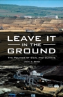 Leave It in the Ground: The Politics of Coal and Climate : The Politics of Coal and Climate - eBook