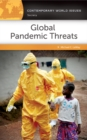 Global Pandemic Threats: A Reference Handbook : A Reference Handbook - eBook