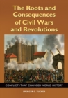 The Roots and Consequences of Civil Wars and Revolutions: Conflicts that Changed World History - eBook