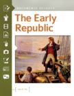 The Early Republic: Documents Decoded : Documents Decoded - eBook