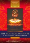 The Holy Roman Empire: A Historical Encyclopedia [2 volumes] - eBook