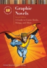 Graphic Novels: A Guide to Comic Books, Manga, and More, 2nd Edition - eBook