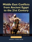 Middle East Conflicts from Ancient Egypt to the 21st Century: An Encyclopedia and Document Collection [4 volumes] - eBook