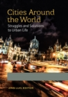 Cities around the World: Struggles and Solutions to Urban Life [2 volumes] - eBook