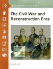 The Civil War and Reconstruction Eras: Documents Decoded - eBook