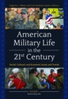 American Military Life in the 21st Century: Social, Cultural, and Economic Issues and Trends [2 volumes] - eBook