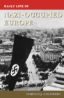 Daily Life in Nazi-Occupied Europe - eBook