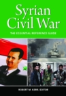 Syrian Civil War: The Essential Reference Guide - eBook