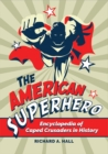 The American Superhero: Encyclopedia of Caped Crusaders in History - eBook