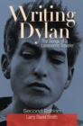 Writing Dylan: The Songs of a Lonesome Traveler, 2nd Edition - eBook