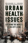 Urban Health Issues: Exploring the Impacts of Big-City Living - eBook