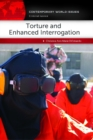 Torture and Enhanced Interrogation: A Reference Handbook - eBook