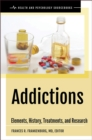 Addictions: Elements, History, Treatments, and Research - eBook