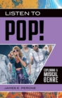 Listen to Pop! : Exploring a Musical Genre - Book