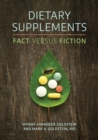 Dietary Supplements: Fact versus Fiction - eBook