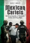 Mexican Cartels: An Encyclopedia of Mexico's Crime and Drug Wars - eBook