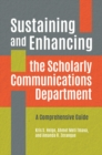Sustaining and Enhancing the Scholarly Communications Department: A Comprehensive Guide - eBook