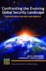 Confronting the Evolving Global Security Landscape: Lessons from the Past and Present - eBook