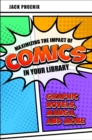 Maximizing the Impact of Comics in Your Library: Graphic Novels, Manga, and More - eBook