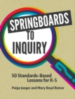 Springboards to Inquiry: 50 Standards-Based Lessons for K-5 - eBook