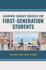 Academic Library Services for First-Generation Students - eBook
