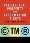 Intellectual Property and Information Rights for Librarians - eBook