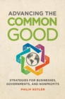 Advancing the Common Good: Strategies for Businesses, Governments, and Nonprofits - eBook