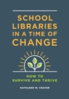 School Libraries in a Time of Change: How to Survive and Thrive - eBook