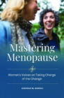 Mastering Menopause: Women's Voices on Taking Charge of the Change - eBook