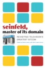 Seinfeld, Master of Its Domain : Revisiting Television's Greatest Sitcom - eBook