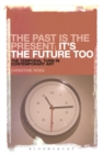The Past is the Present; It's the Future Too : The Temporal Turn in Contemporary Art - eBook