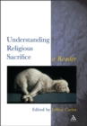 Understanding Religious Sacrifice : A Reader - eBook