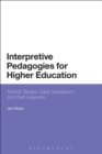 Interpretive Pedagogies for Higher Education : Arendt, Berger, Said, Nussbaum and their Legacies - eBook