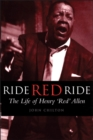 Ride, Red, Ride : The Life of Henry 'Red' Allen - eBook