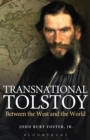 Transnational Tolstoy : Between the West and the World - eBook
