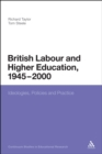 British Labour and Higher Education, 1945 to 2000 : Ideologies, Policies and Practice - eBook