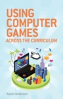 Using Computers Games across the Curriculum - eBook
