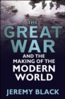 The Great War and the Making of the Modern World - eBook