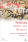 Rethinking Children and Research : Attitudes in Contemporary Society - eBook