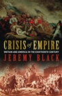 Crisis of Empire : Britain and America in the Eighteenth Century - eBook