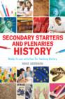 Secondary Starters and Plenaries: History : Ready-to-use activities for teaching history - eBook