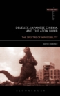 Deleuze, Japanese Cinema, and the Atom Bomb : The Spectre of Impossibility - eBook