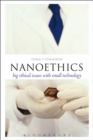 Nanoethics : Big Ethical Issues with Small Technology - eBook